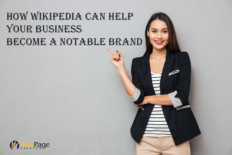 How Wikipedia Can Help Your Business Become a Notable Brand